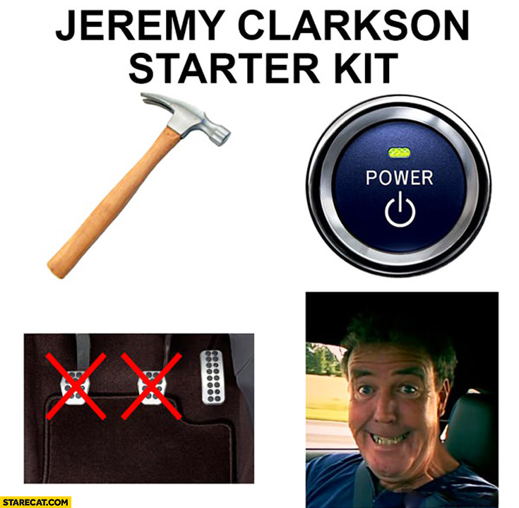 Jeremy Clarkson starter kit: hammer, power, acceleration gas, smile