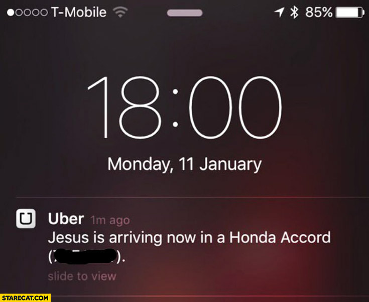 Jesus is arriving now in Honda Accord Uber notification