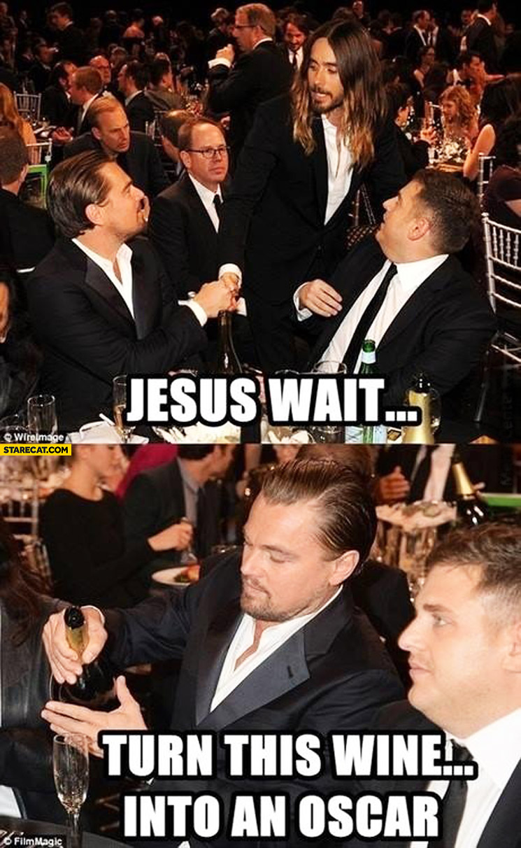 Jesus Wait Turn This Wine Into Oscar Leonardo Dicaprio Jared Leto on oscar party dogs
