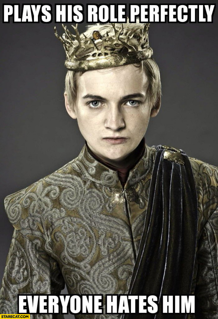 Joffrey plays his role perfectly everybody hates him Game of thrones