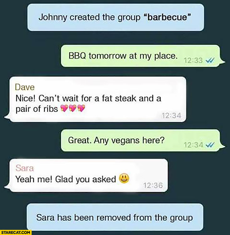 "Johnny created the group ""barbecue"". BBQ tomorrow at my place, any vegans here? Yeah, me! Glad you asked. Sara has been removed from the group"