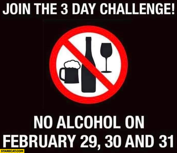 Join the 3 day challenge no alcohol on February 29, 30 and 31