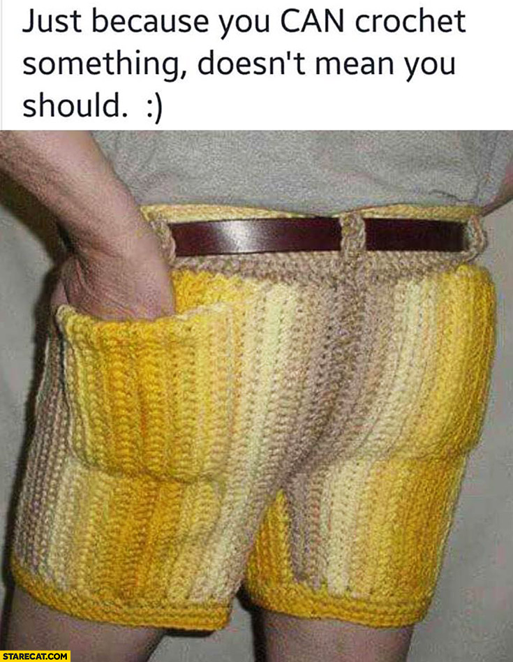 Just because you can crochet something doesn't mean you should silly mens pants