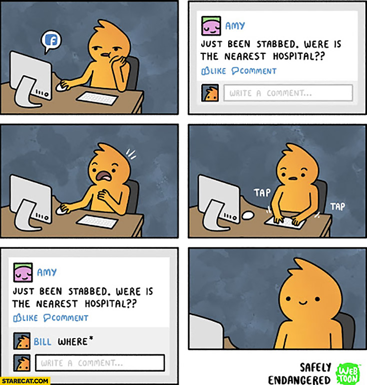 Just been stabbed, were is the nearest hospital? *where grammar fail correction comic