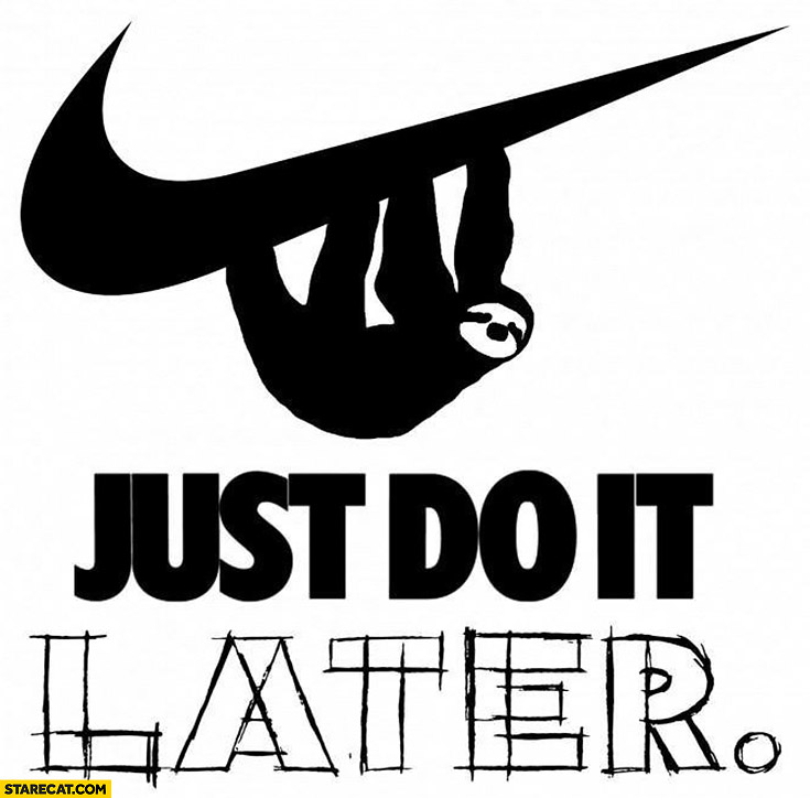 Just do it later sloth Nike logo