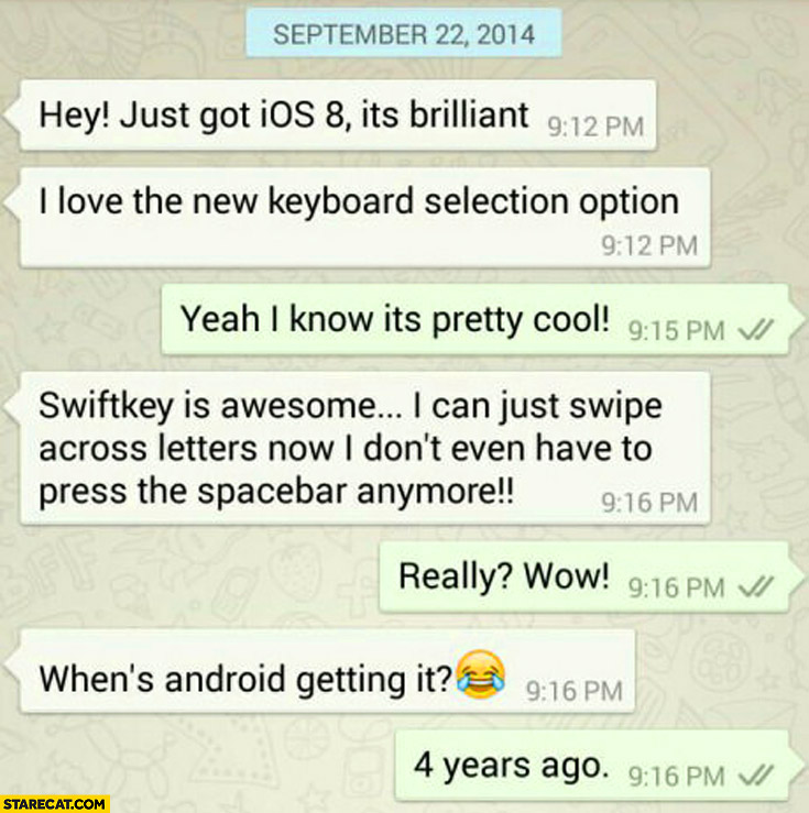 Just got iOS8 swiftkey is awesome when's Android getting it? 4 years ago