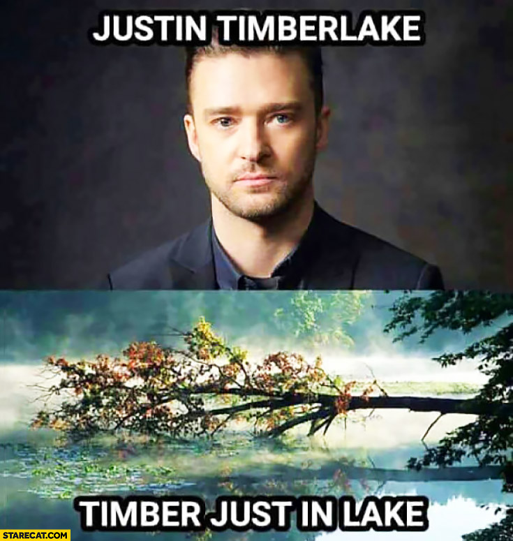 Justin Timberlake, timber just in lake