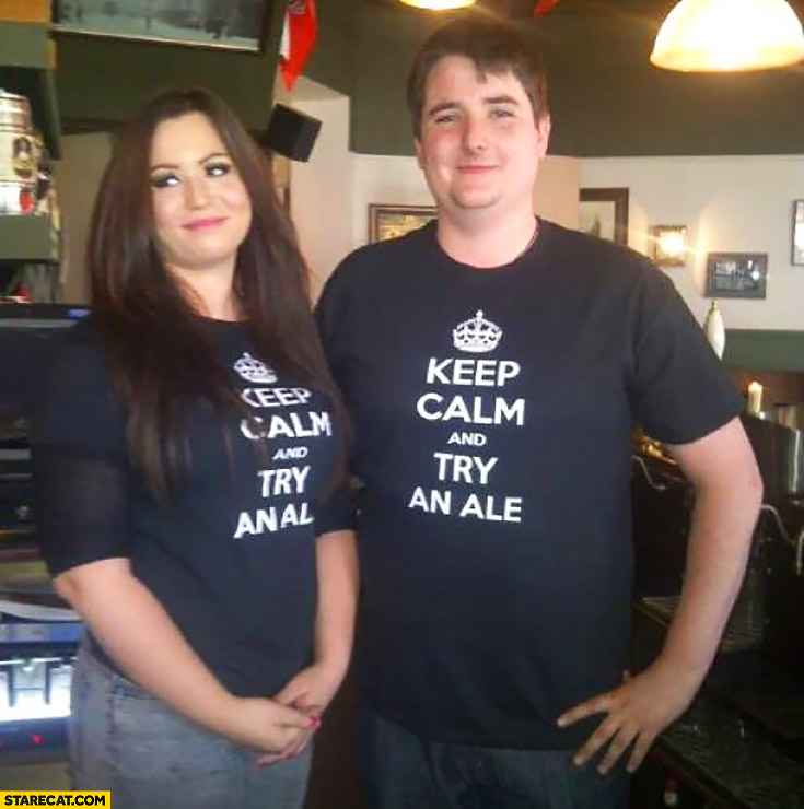 Keep calm and try an ale. T-shirt fail girl
