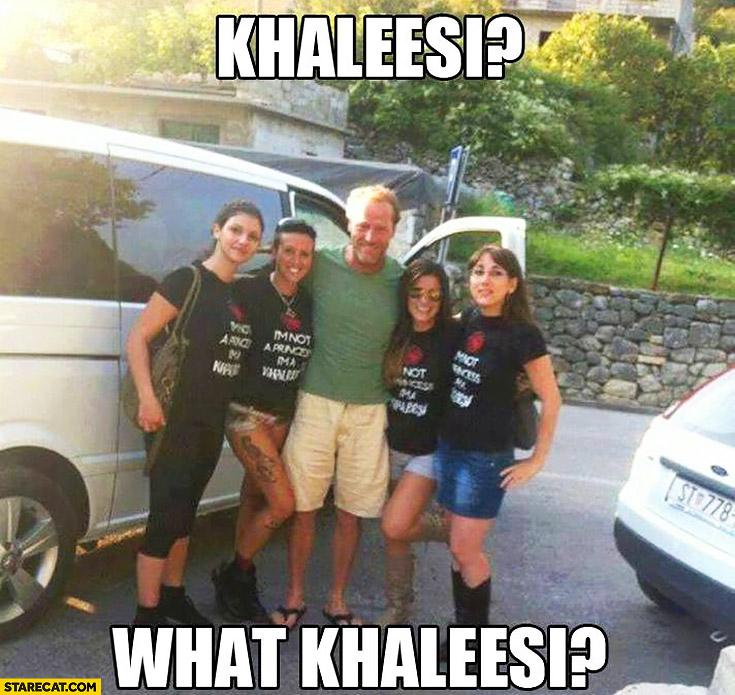 Khaleesi? What Khaleesi? Jorah Mormont Iain Glen with girls Game of Thrones