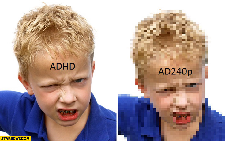 Kid ADHD, kid in AD240p