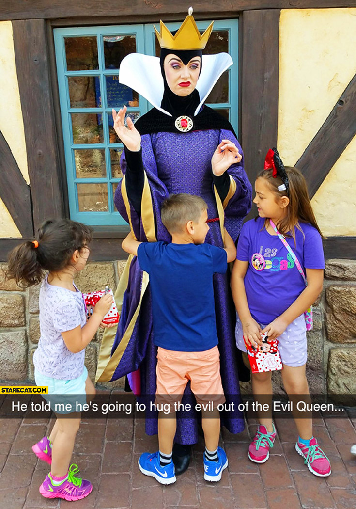 Kid told he's going to hug the evil out of the Evil Queen