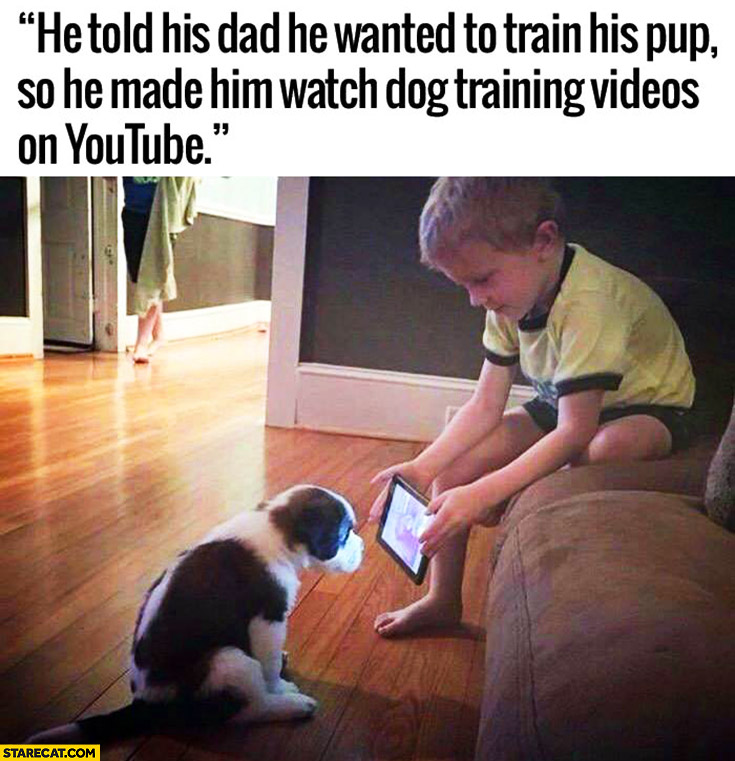 Kid told his dad he wanted to train his puppy so he made him watch dog training videos on YouTube