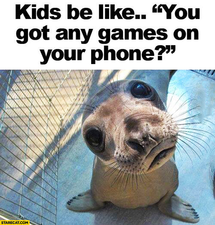 Kids be like: you got any games on your phone? Cute baby seal