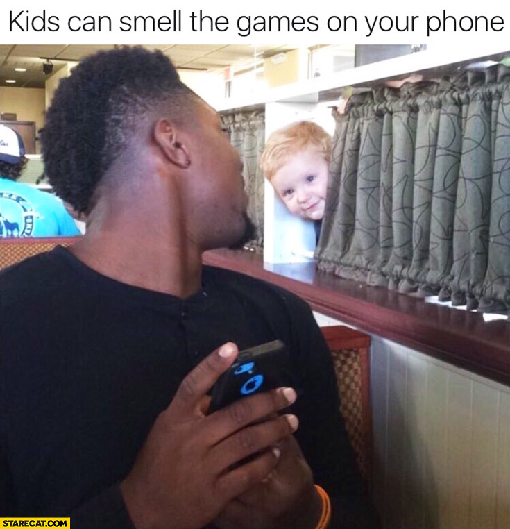 Kids can smell the games on your phone