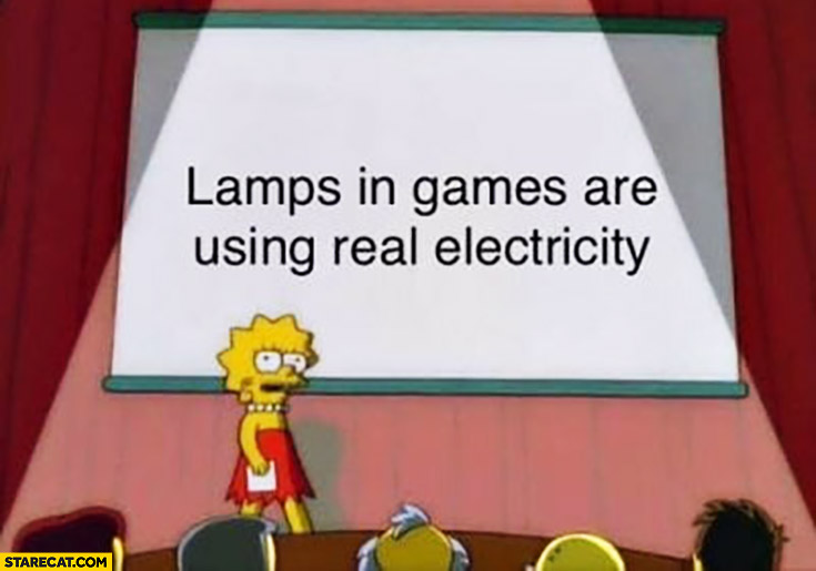 Lamps in games are using real electicity Simpsons