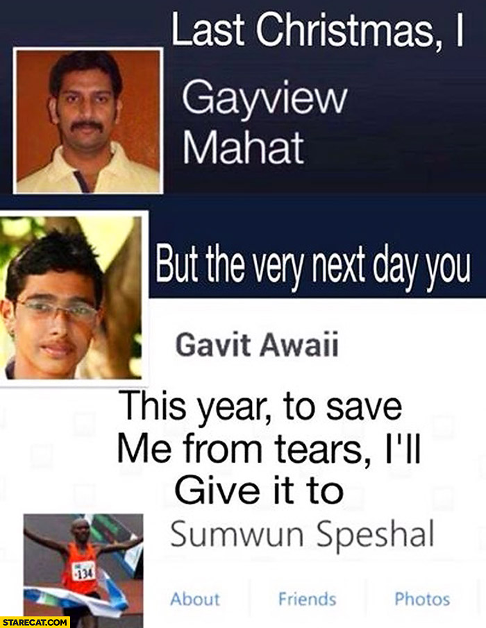 Last Christmas Gayview Mahat Gavit Awaii Sumwun Speshal