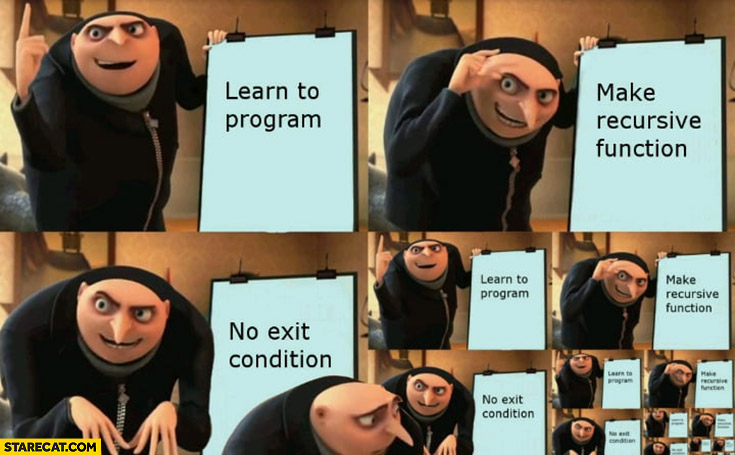 Learn to program, make a recursive function, no exit condition fail