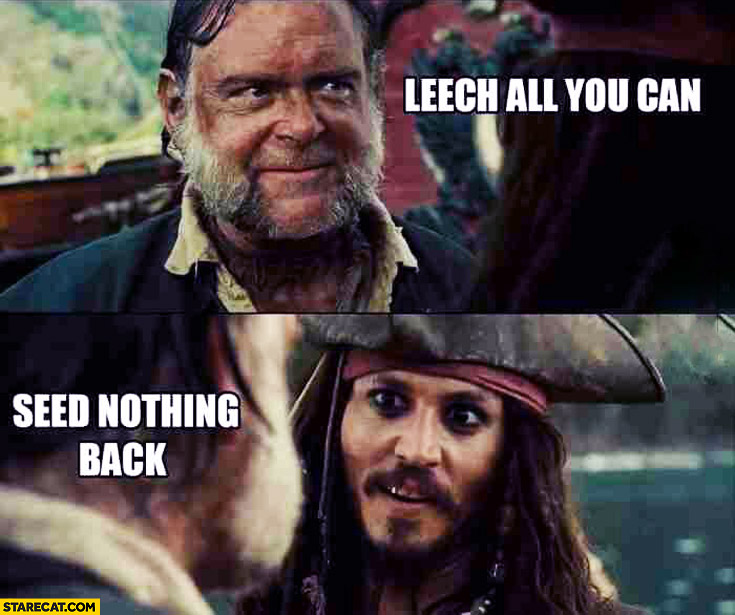 Leech all you can seed nothing back torrents Jack Sparrow