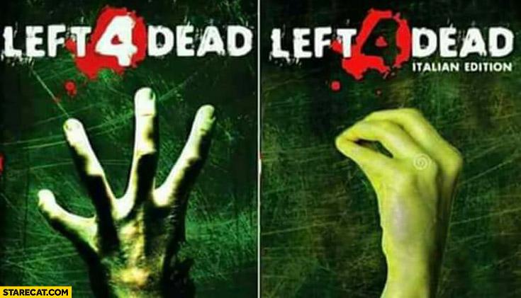 Left 4 Dead vs Left 4 Dead Italian Edition hand meme