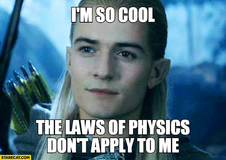 Legolas I'm so cool the laws of physics don't apply to me