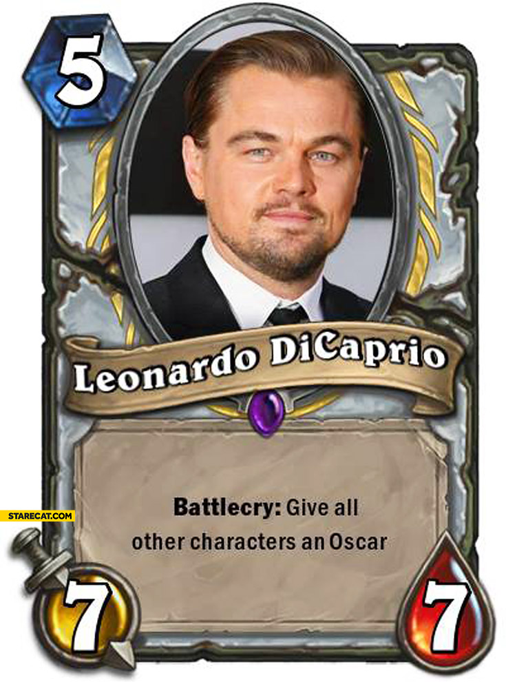 Leonardo DiCaprio battlecry give all other characters an Oscar