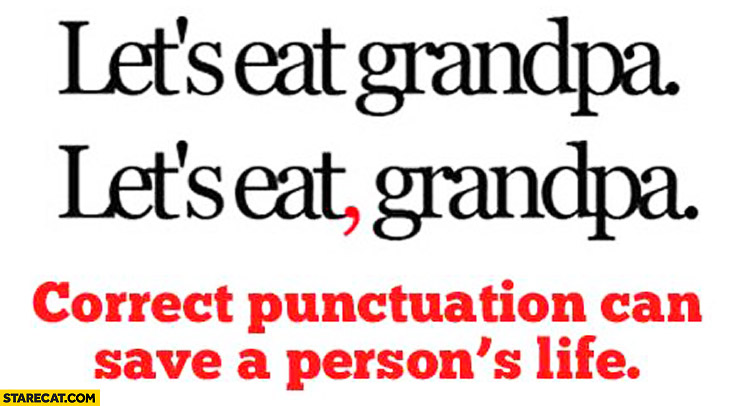Let's eat grandpa correct punctuation can save a persons life