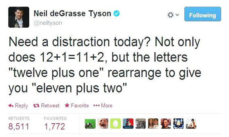 Letters twelve plus one rearrange to give eleven plus two Neil DeGrasse Tyson