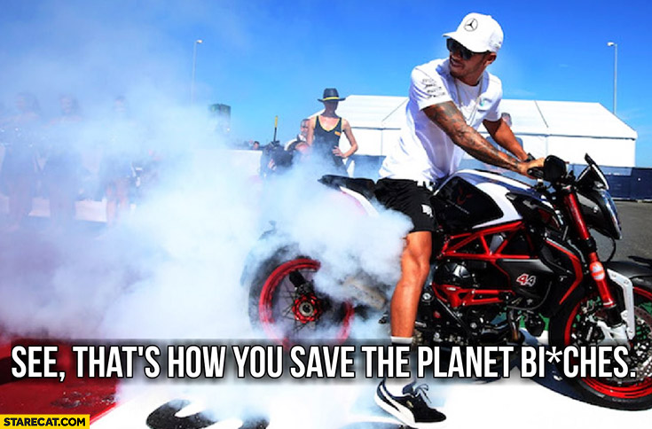 Lewis Hamilton see that's how you save the planet burning rubber motorbike