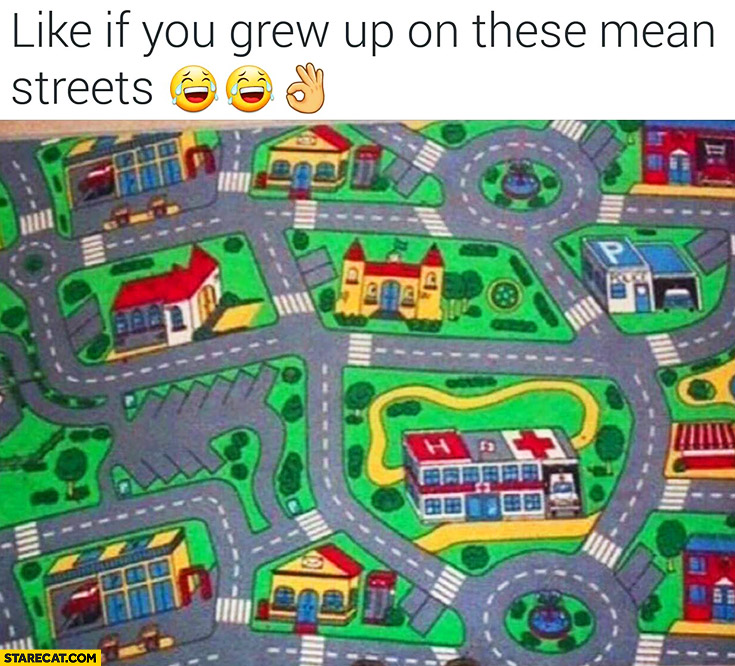 Like if you grew up on these mean streets carpet for kids