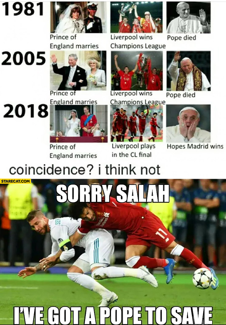 Liverpool wins Champions League pope dies 1981, 2005, 2018. Ramos: sorry Salah I've got a pope to save