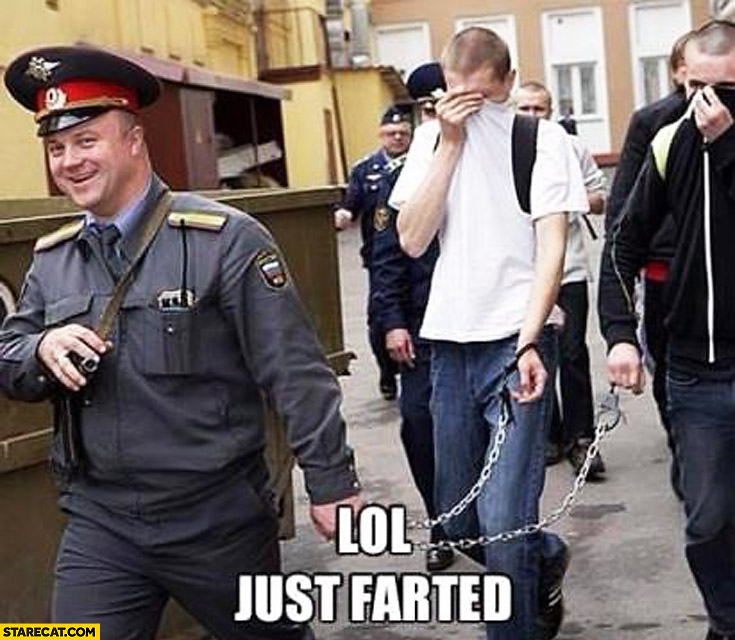 Lol just farted cop with prisoners
