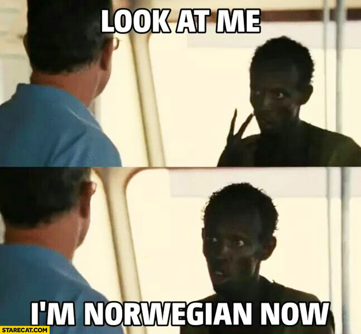Look at me I'm Norwegian now. African immigrant