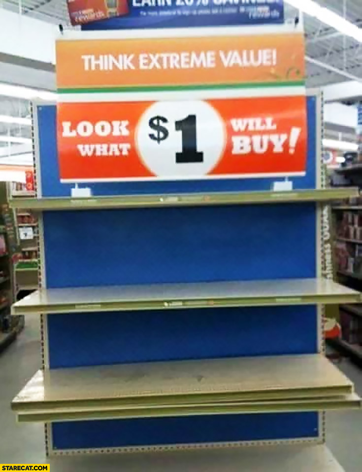 Look what $1 dollar will buy: nothing empty shelf