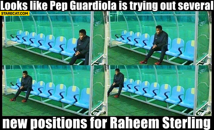 Looks like Pep Guardiola is trying out several new positions for Raheem Sterling reserve bench