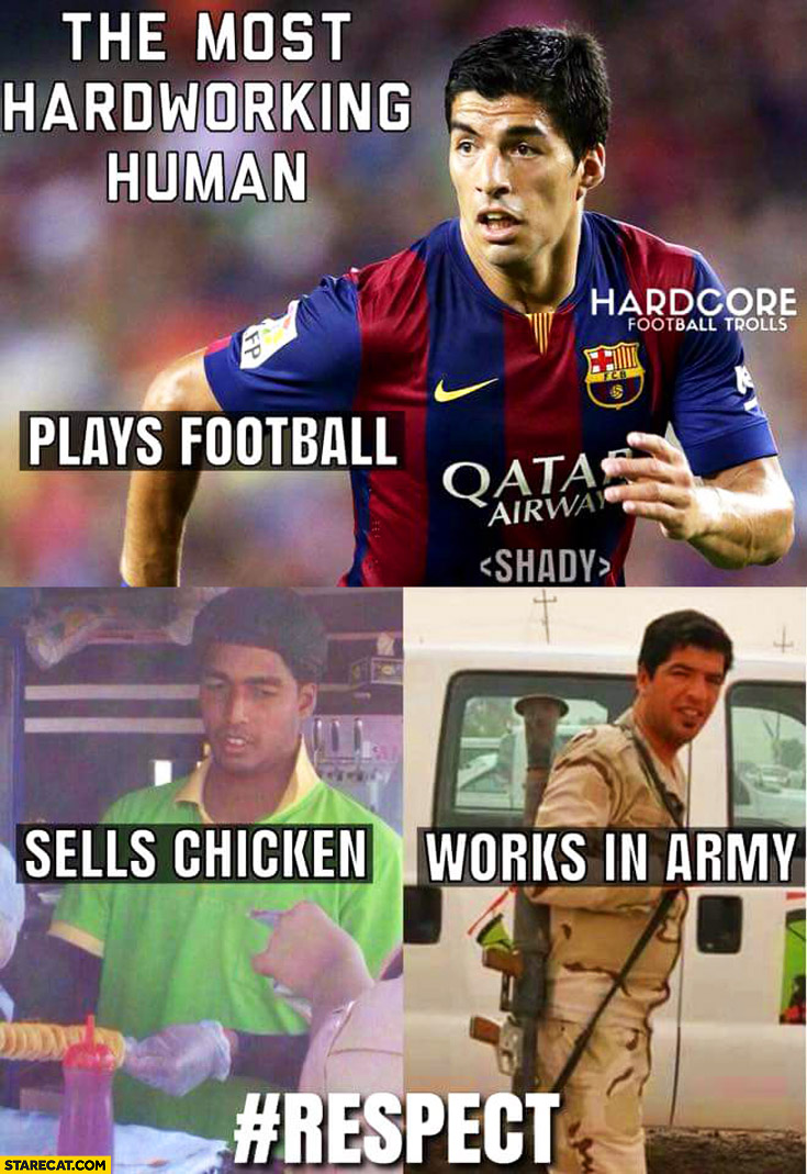 Luis Suarez the most hardworking human sells chicken works in army respect