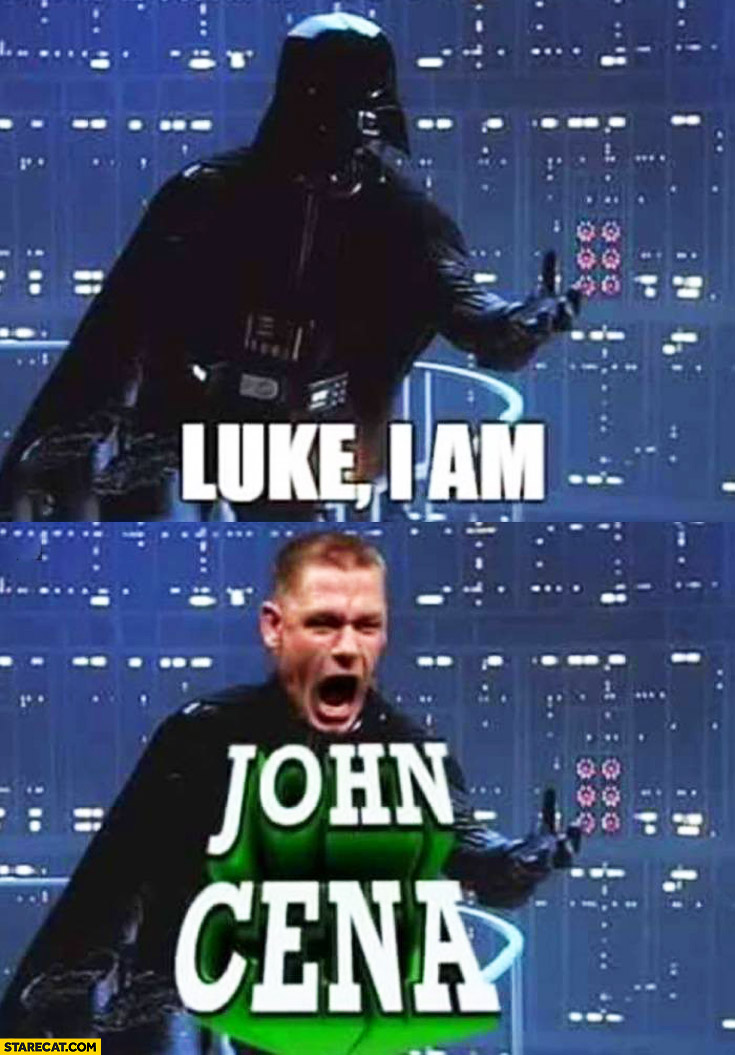 Luke I am John Cena Darth Vader