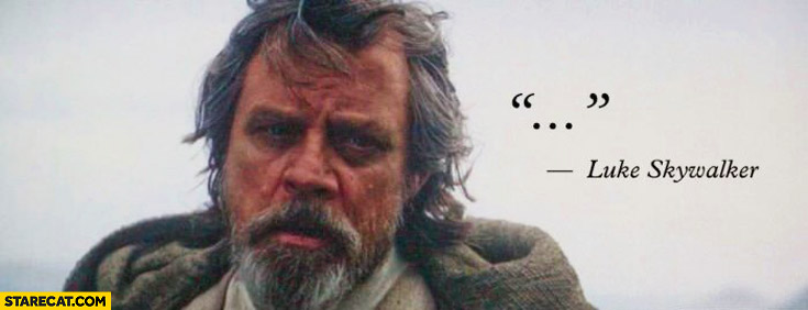 Luke Skywalker Force Awakens quote ellipsis