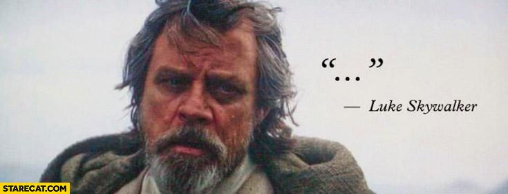 Luke Skywalker Force Awakens quote ellipsis