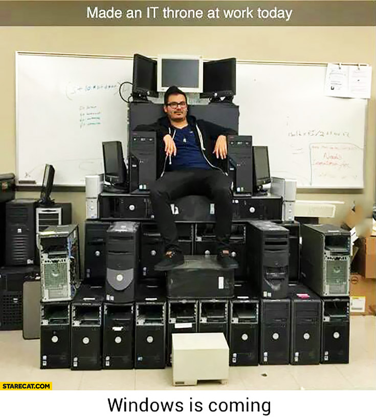 Made an it throne at work today, Windows is coming Game of Thrones