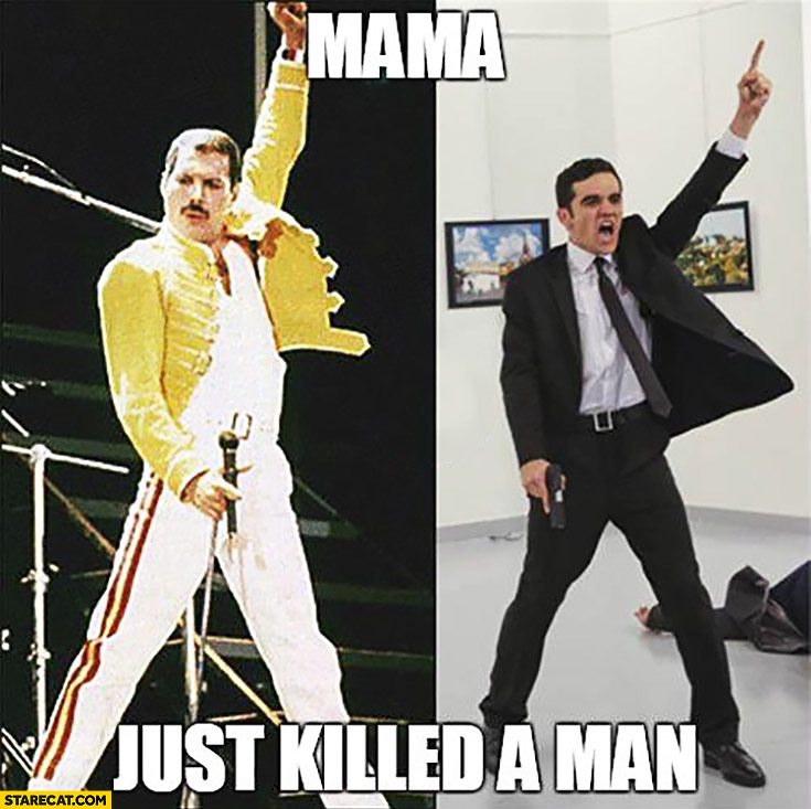 Mama, just killed a man. Queen Freddie Mercury Russian ambassador shot