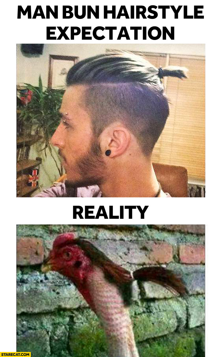 Man bun hairstyle expectation reality