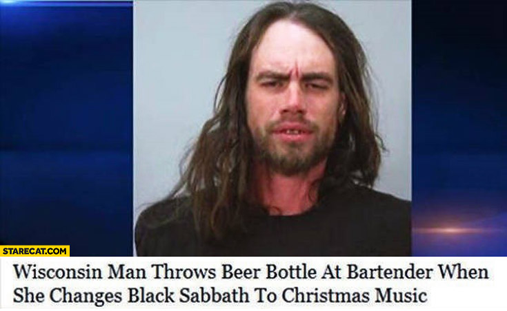 Man throws beer bottle at bartender when she changes Black Sabbath to Christmas music