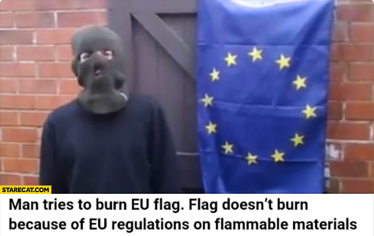 Man tries to burn European Union EU flag, it doesn't burn because of EU regulations on flammable materials