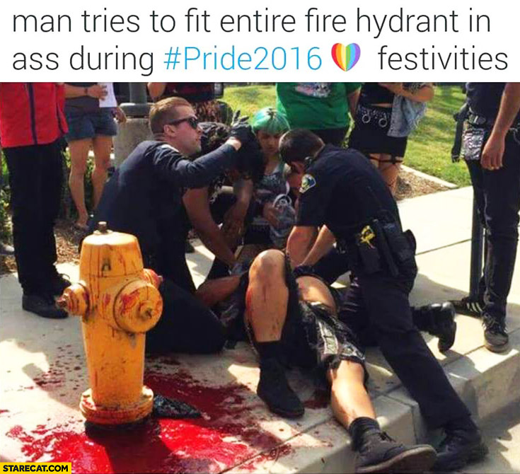 Man tries to fit entire fire hydrant in ass during pride 2016 festivities