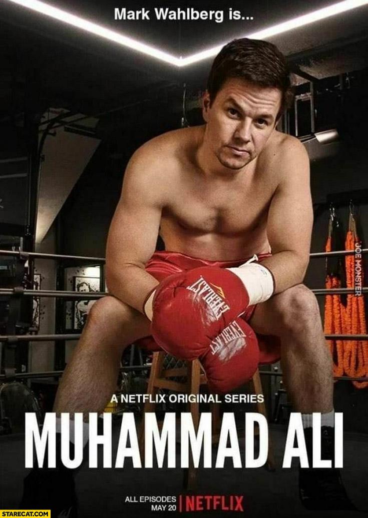 Mark Wahlberg is Muhammad Ali Netflix original series photoshopped