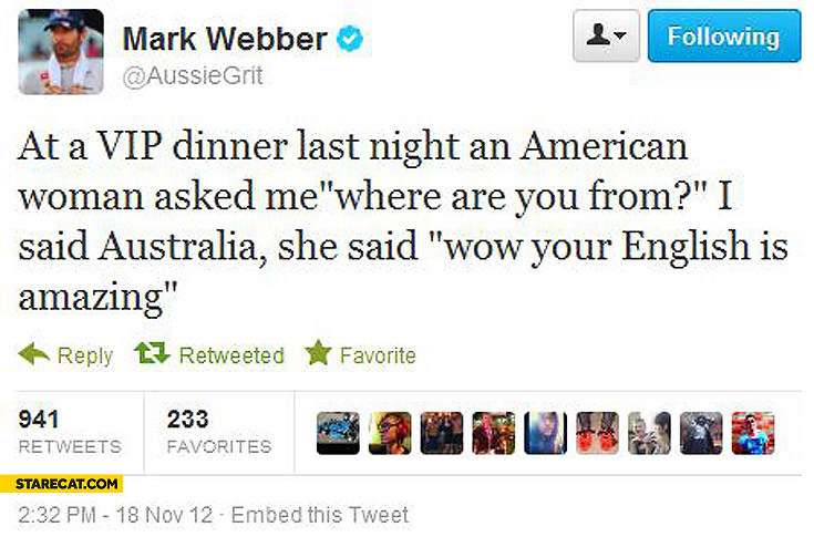 Mark Webber where are you from your English is amazing