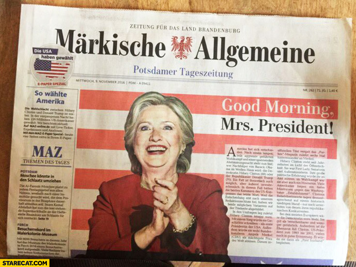 Markische Allgemeine good morning Mrs President newspaper fail Hillary Clinton