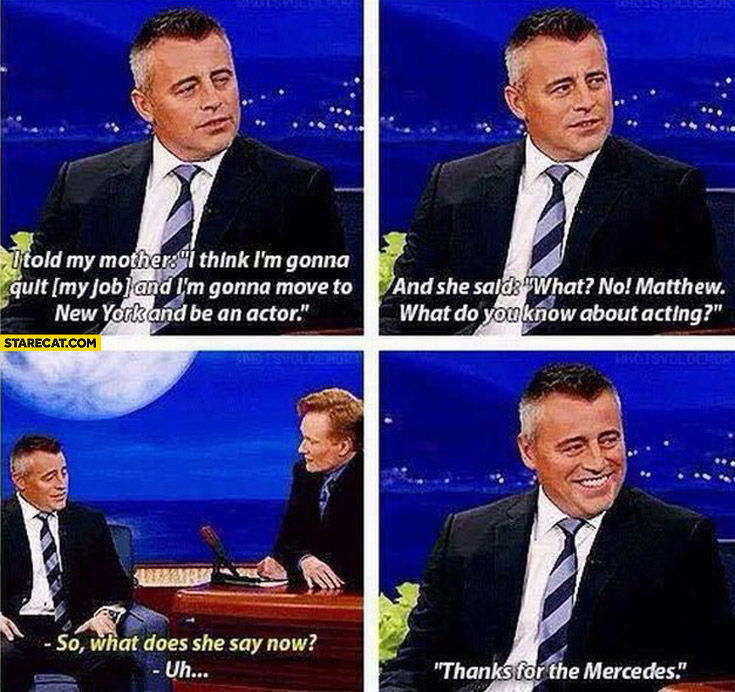 Matthew LeBlanc mother mum thanks for the Mercedes