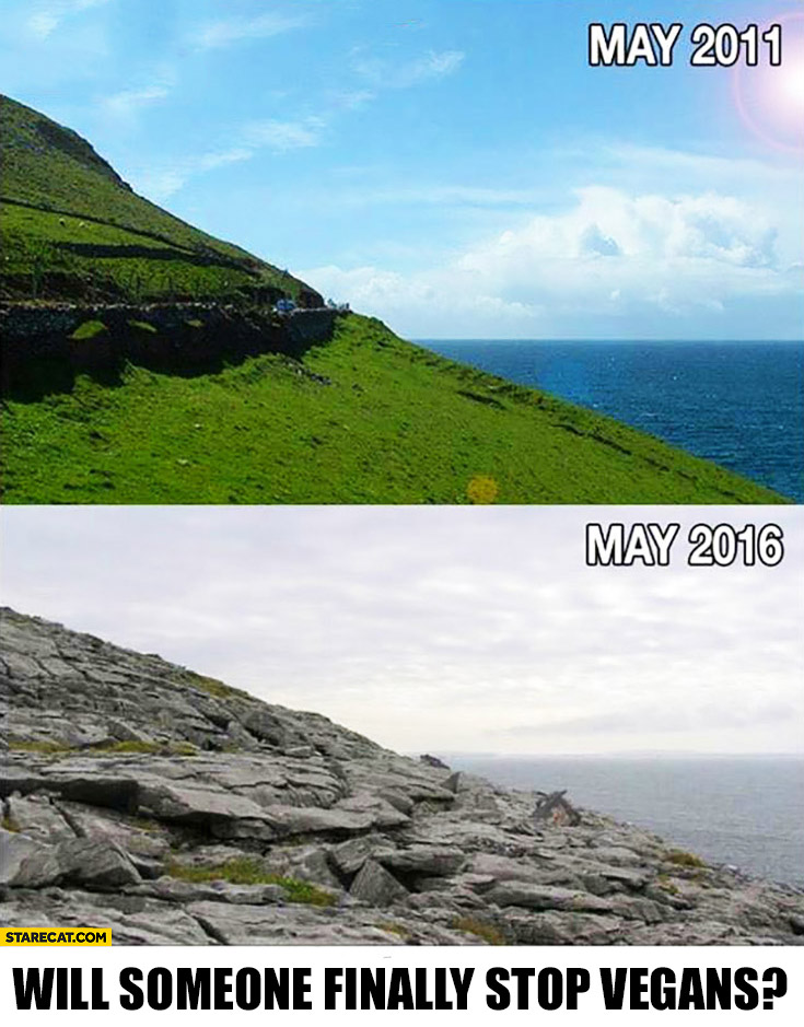 May 2011 green grass, May 2016 rocks. Will someone finally stop vegans?