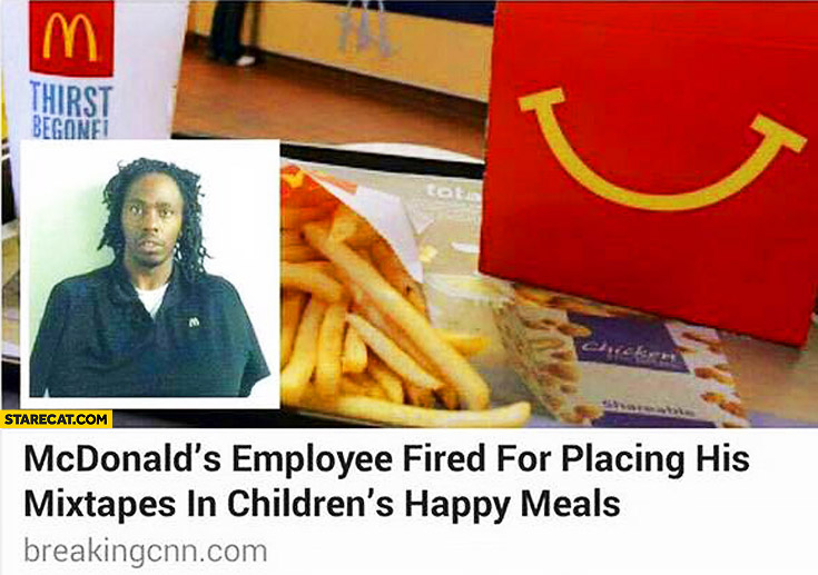 McDonalds employee fired for placing his mixtapes in children's happy meals